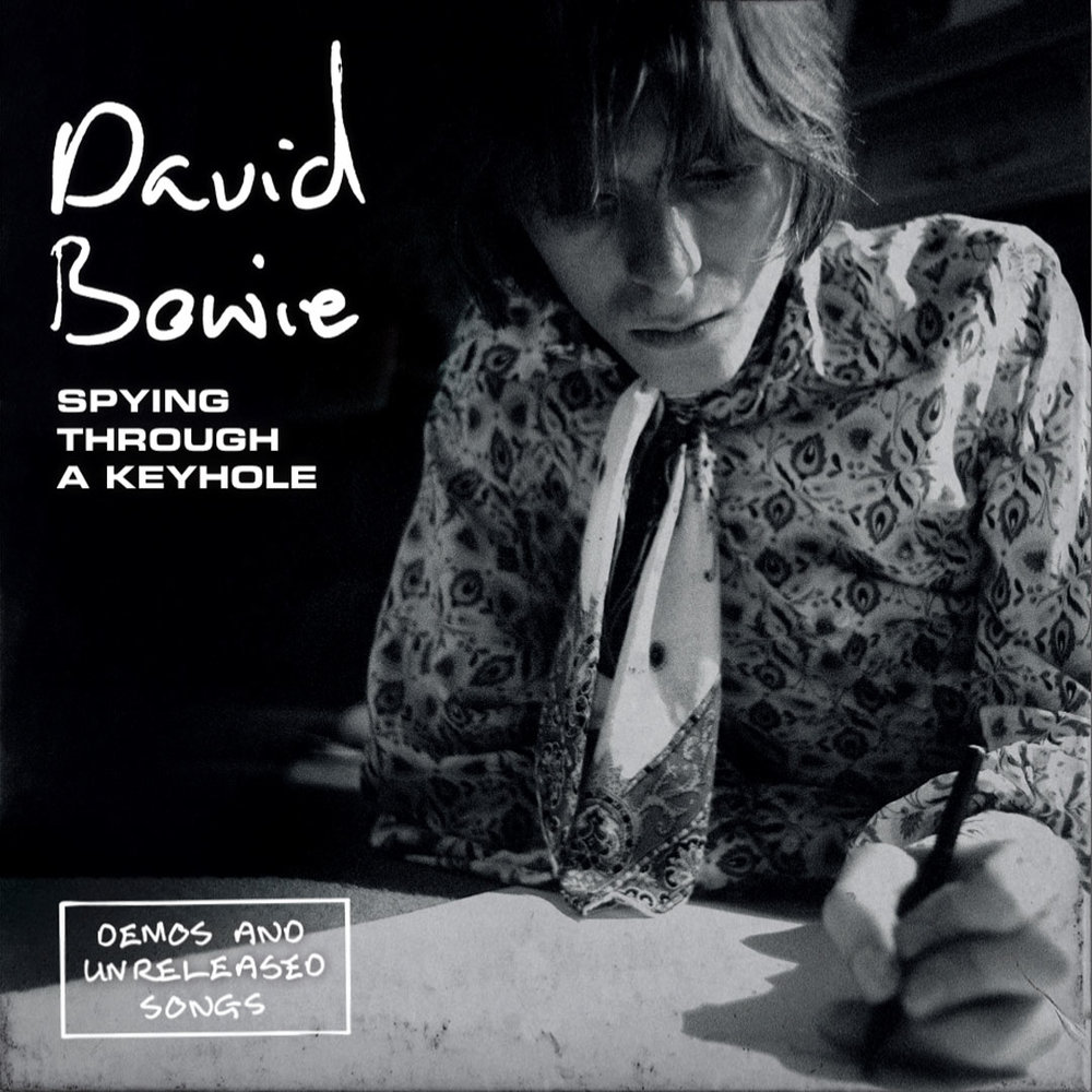 David Bowie – Spying Through a Keyhole (demos and unreleased songs)