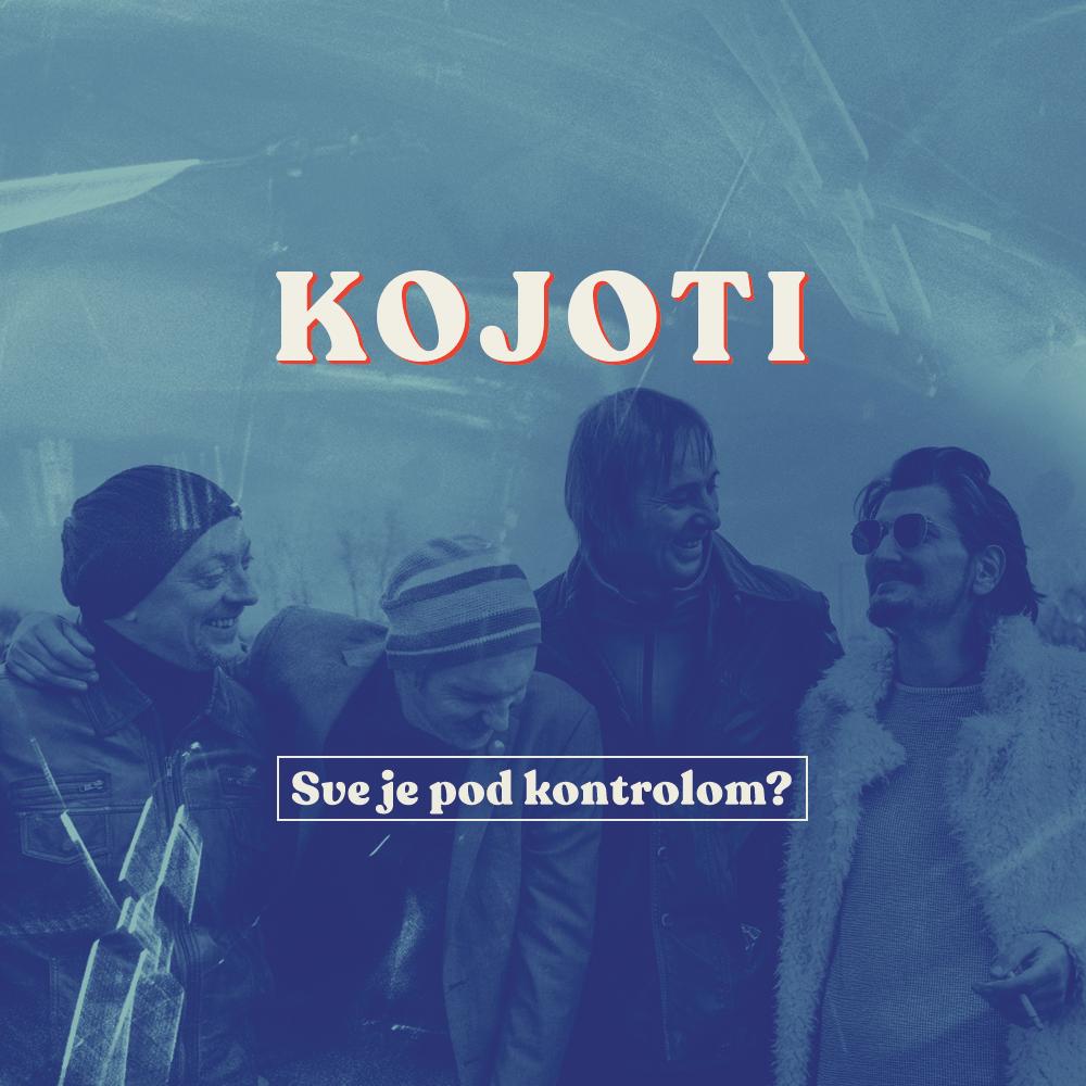 Sve je pod kontrolom feat. Kandžija. Novi singl Kojota ususret novom albumu