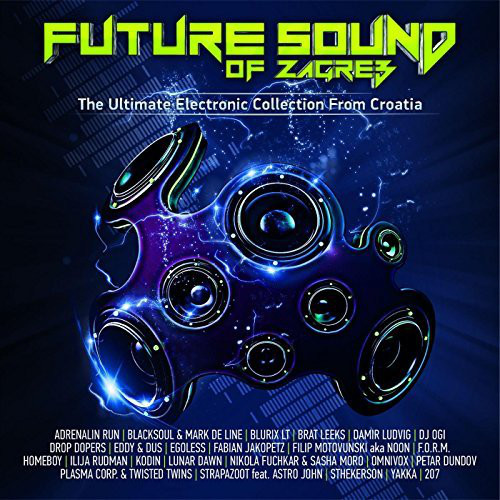 V.A. - FUTURE SOUND OF ZAGREB-ULTIMATE ELECTRONIC COLLECTION FROM CROATIA DCD