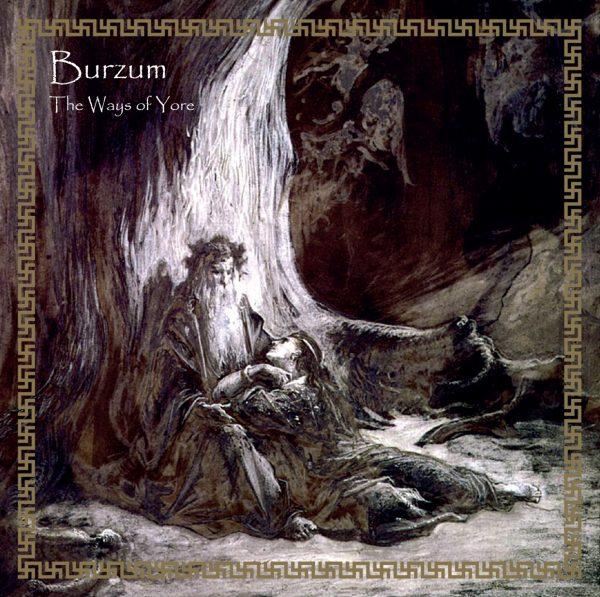 BURZUM - WAYS OF YORE