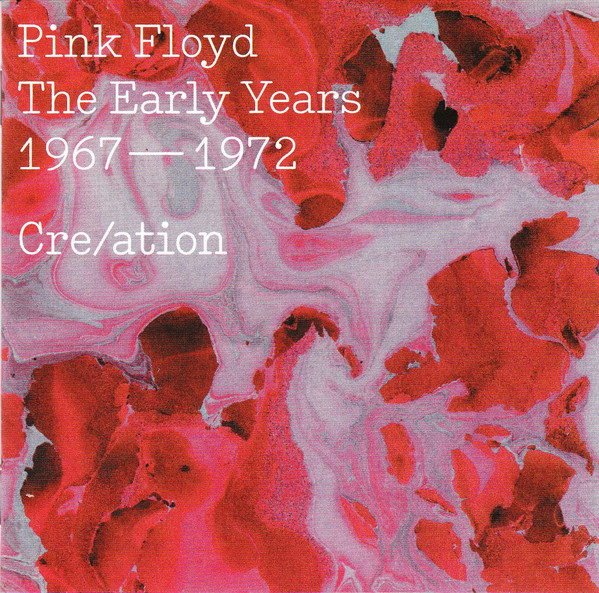 PINK FLOYD - EARLY YEARS 1967-1972 - CRE/ATION