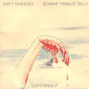 BONNIE PRINCE BILLY - SUPERWOLF