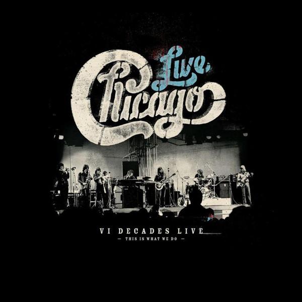 CHICAGO – VI DECADES LIVE