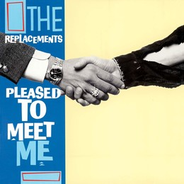 REPLACEMENTS – PLEASED TO MEET ME LPCD3