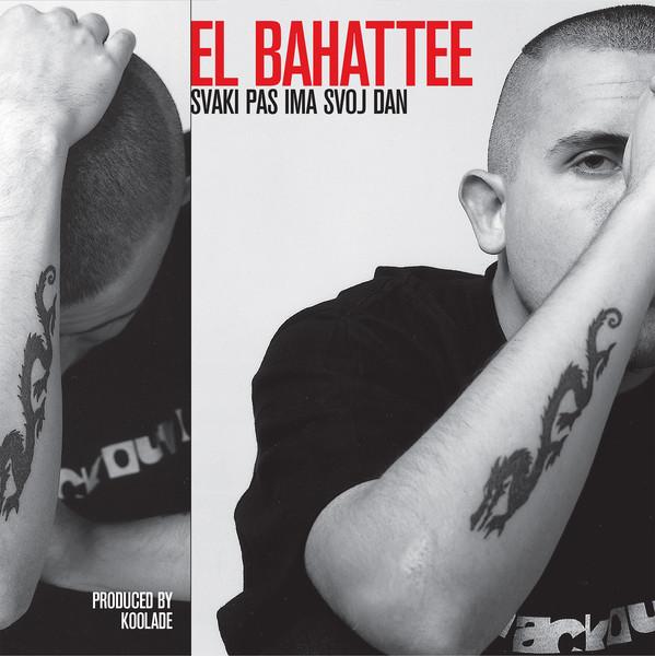 EL BAHATTEE – SVAKI PAS IMA SVOJ DAN LP2