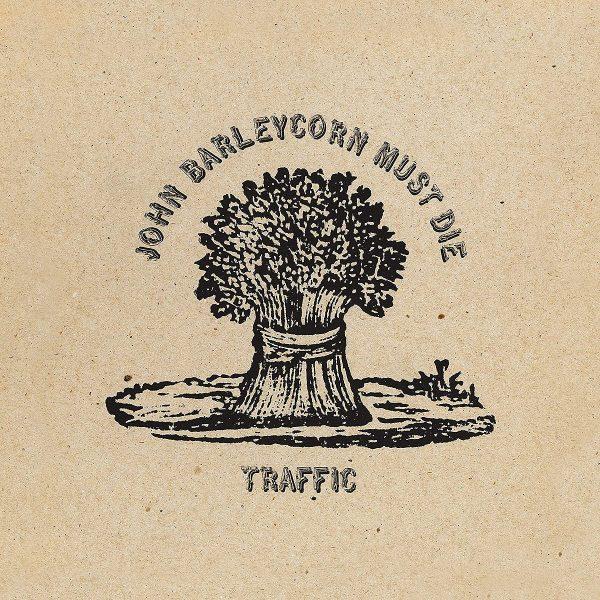 TRAFFIC – JOHN BARLEYCORN MUST DIE LP