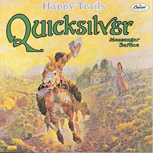 QUICKSILVER MESSENGER SERVICE – HAPPY TRAILS LP