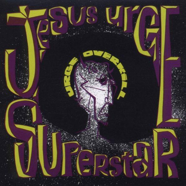 URGE OVERKILL – JESUS URGE SUPERSTAR