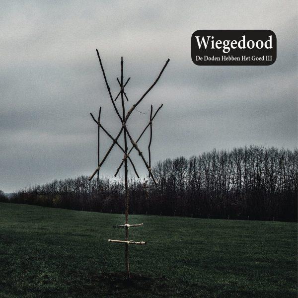 WIEGEDOOD – DE DODEN HEBBEN HET GOED III LP
