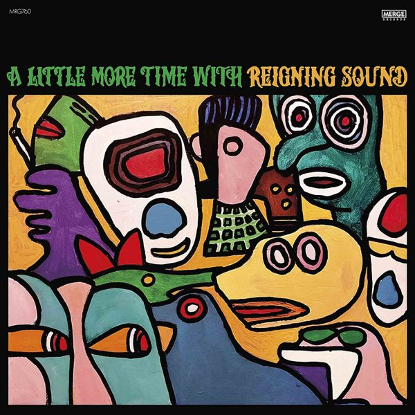 REIGNING SOUND – LITTLE MORE TIME WITH LP2