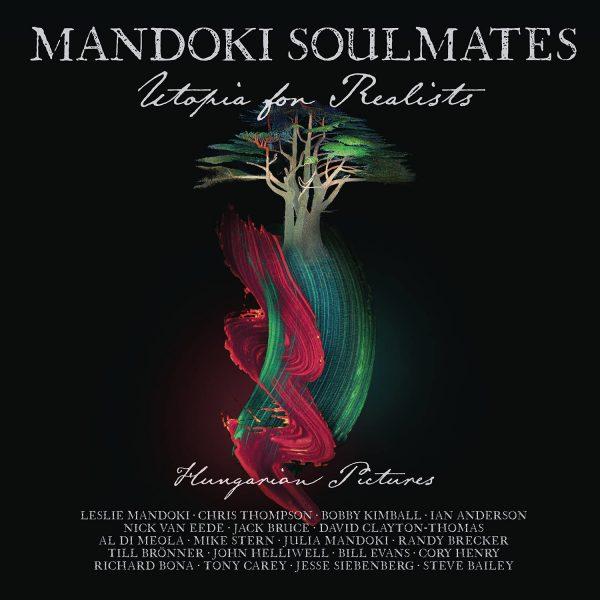 MANDOKI SOULMATES – UTOPIA FOR REALISTS:HUNGARIAN PICTURES…LP2CD