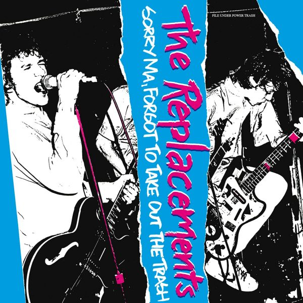 REPLACEMENTS – SORRY MA, FORGOT TO TAKE OUT THE TRASH BOX
