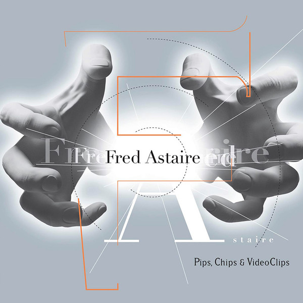 PIPS, CHIPS & VIDEO CLIPS – FRED ASTAIRE LP2