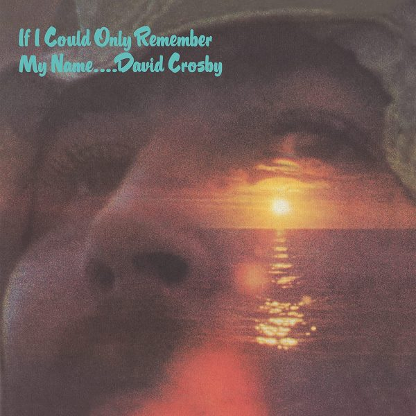 CROSBY DAVID – IF I COULD ONLY REMEMBER MY NAME CD2